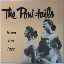 The Poni-tails ‎– албум Born Too Late