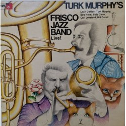 Turk Murphy's Frisco Jazz Band – албум Turk Murphy's Frisco Jazz Band Live!