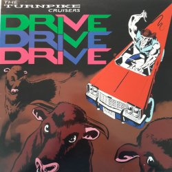 Turnpike Cruisers – албум Drive Drive Drive