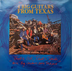 4 Big Guitars From Texas – албум That's Cool, That's Trash, More Big Guitars From Texas