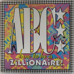 ABC ‎– албум How To Be A Zillionaire