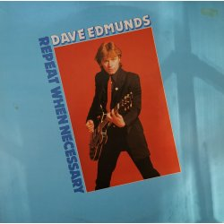 Dave Edmunds ‎– албум Repeat When Necessary