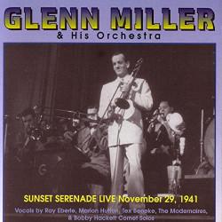 Glenn Miller & His Orchestra - Sunset Serenade Live November 29, 1941 (CD)