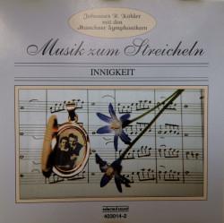 Johannes R. Köhler Mit Den Münchner Symphonikern* – албум Musik Zum Streicheln - Innigkeit (CD)