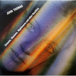 John Thomas – албум Dreams, Illusions, Nightmares And Others Realities