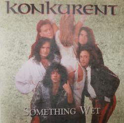 Konkurent – албум Something wet