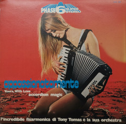 L'Incredibile Fisarmonica Di Tony Tomas E La Sua Orchestra – албум Appassionatamente (Yours, With Love - Accordion Magic)