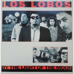 Los Lobos ‎– албум By The Light Of The Moon