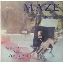 Maze Featuring Frankie Beverly – сингъл Can't Get Over You