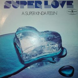 Super Love ‎– албум A Super Kinda Feelin'