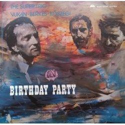 The Super Trio Vukán Berkes Kőszegi – албум Birthday Party
