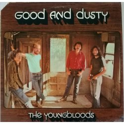 The Youngbloods ‎– албум Good And Dusty