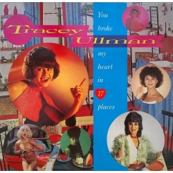 Tracey Ullman ‎– албум You Broke My Heart In 17 Places
