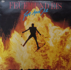 Various – албум Feuer Und Eis = Fire And Ice (Original-Soundtrack Aus Dem Gleichnamigen Willy Bogner-Film)