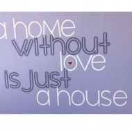 Tablou tip canvas A home without love is just a house, mov