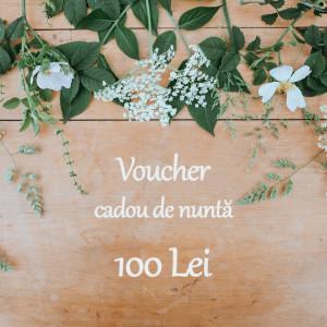 Voucher cadou nunta 100 Lei