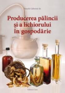 Producerea Palincii si a Lichiorului in Gospodarie