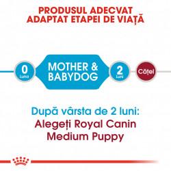 Hrana uscata caini ROYAL CANIN Medium Starter Mother & Babydog Produs Adaptat Etapei de viata