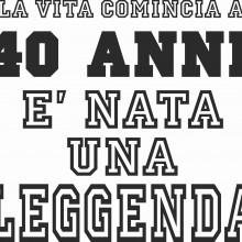 MAGLIETTA IN 100% COTONE UOMO/DONNA PER 40 ANNI TITOLO: LEGGENDA
