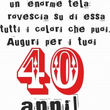 STAMPE SU MAGLIETTE IN 100% COTONE UOMO/DONNA PER 40 ANNI TITOLO: LA VITA..