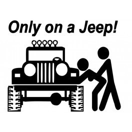 Autocolante - Only On A Jeep