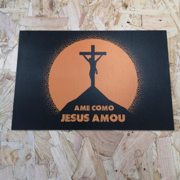 Placa Decorativa em PVC - Ame Como Jesus Amou