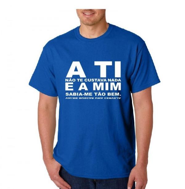 Imagens T-shirt  - A ti não te custava nada e a mim sabia-me tão bem