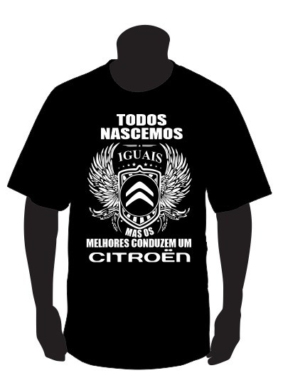 Imagens T-shirt com Todos Nascemos Iguais (Citroen)