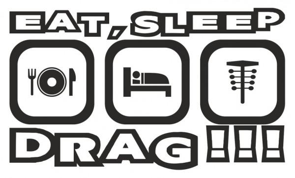 Imagens Autocolante - Eat Sleep Drag