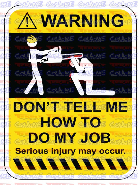 Imagens Autocolante Impresso - Warning - Dont tell me how to do my job