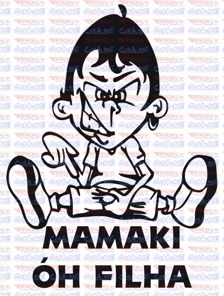 Autocolante - Mamaki óh filha
