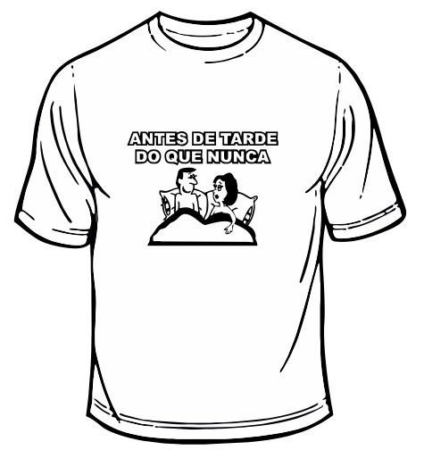 Imagens T-shirt - Antes de Tarde Do Que Nunca