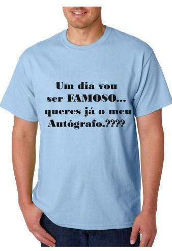 Imagens T-shirt  - Um dia Vou ser FAMOSO queres já o meu Autógrafo