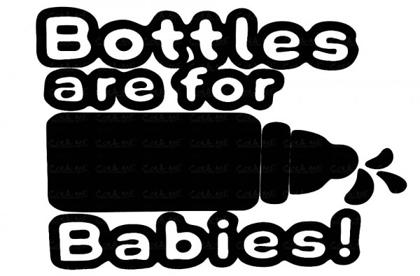 Imagens Autocolante - Bottles are for babies!
