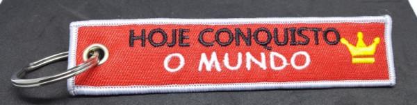 """Fita Porta Chaves com """"Hoje conquisto o Mundo"""""""
