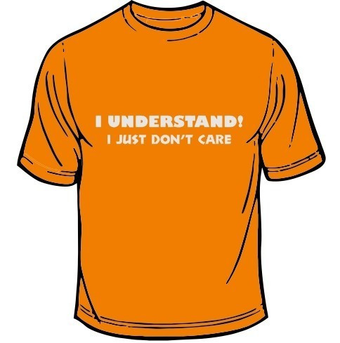 Imagens T-shirt - I Understand, I Just Don't Care