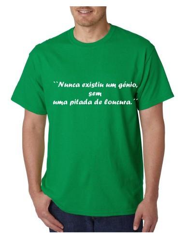 Imagens T-shirt  - Nunca Existiu Um Génio Sem Uma Pitada De Loucura