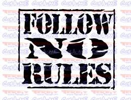 Autocolante - Follow No Rules