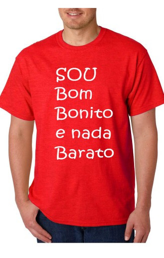 Imagens T-shirt  - Sou Bom Bonito e Nada Barato