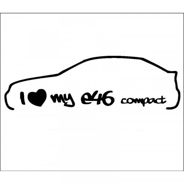 Autocolante - I Love my E46 Compact