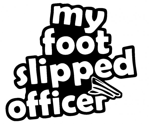 Imagens Autocolante - My foot slipped officer