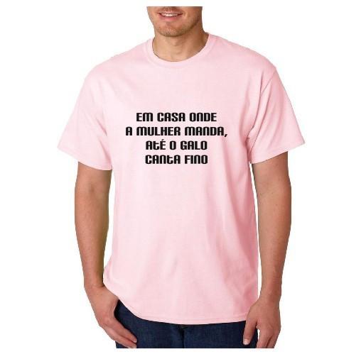 Imagens T-shirt  - Em Casa Onde Mulher manda até o Galo Canta Fino