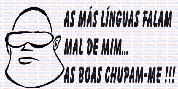 Imagens Autocolante - As más línguas falam mal de mim, as boas chupam-me