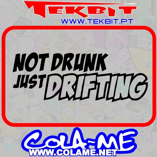 Imagens Autocolante - Not Drunk, Just Drifting