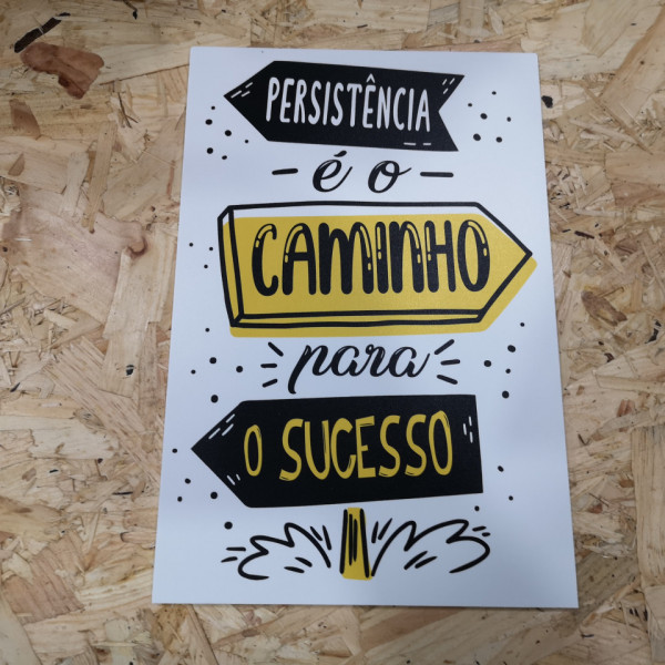 Placa Decorativa em PVC - Persistência é o caminho para o Sucesso
