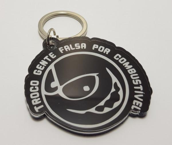 Porta chaves em acrílico - Troco gente Falsa por Combustivel