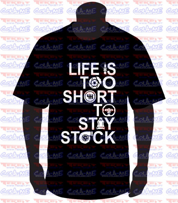 Imagens T-shirt  - Life is too short to stay stock