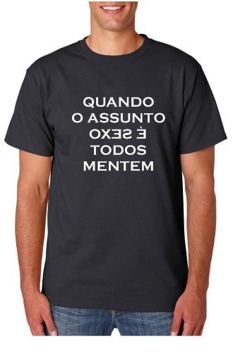 Imagens T-shirt  -Quando o Assunto é Sexo Todos Mentem