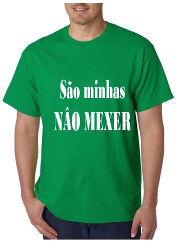 Imagens T-shirt  - São Minhas Não Mexer