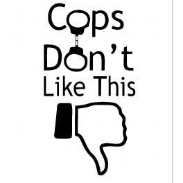 Autocolante - Cops Don't Like This